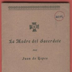 Livros em segunda mão: LA MADRE DEL SACERDOTE UNION DIOCESANA DE AVILA JUAN DE YEPES 36 PAGINAS AVILA 1941 LR3987. Lote 261332175