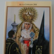 Libros de segunda mano: SEMANA SANTA DE MALAGA LIBRO GUIA MUY COMPLETA RUTA COFRADE AÑO 2011 - VEASE SUMARIO - FOTOGRAFIAS. Lote 74382459