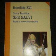 Libros de segunda mano: SPE SALVI CARTA ENCICLICA SOBRE LA ESPERANZA CRISTIANA, BENEDICTO XVI ED. PALABRA. Lote 74916851