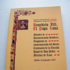 Libros de segunda mano: BENEDICTO XIII (EL PAPA LUNA) - CENTRO DE DOCUMENTACIÓN BIBLIOGRÁFICA ARAGONESA - ZARAGOZA (1994). Lote 75297943