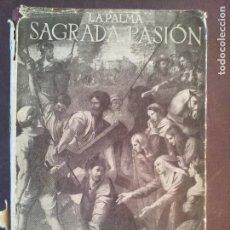 Libros de segunda mano: LA PALMA SAGRADA PASION-APOSTOLADO DE LA PRENSA. Lote 75529263