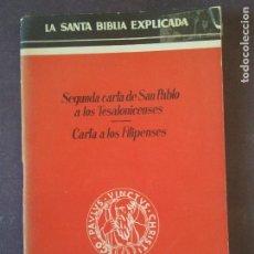 Libros de segunda mano: LA SANTA BIBLIA EXPLICADA-SEGUNDA CARTA DE SAN PABLO A LOS TESALONICENSES-CARTA A LOS FILIPENSES. Lote 75618475