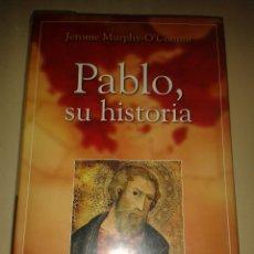 Libros de segunda mano - PABLO, SU HISTORIA. JEROME MURPHY-O'CONNOR - 75671835
