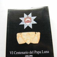 Libros de segunda mano: VI CENTENARIO DEL PAPA LUNA (1394-1994) - INSTITUCIÓN FERNANDO EL CATÓLICO - ZARAGOZA (1996). Lote 75678531