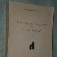Libros de segunda mano: EL PADRE JOSÉ DE ACOSTA Y LAS MISIONES.. Lote 75943939