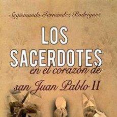Libros de segunda mano: LOS SACERDOTES EN EL CORAZON DE SAN JUAN PABLO II, SEGISMUNDO FERNANDEZ RODRIGUEZ. Lote 76612127