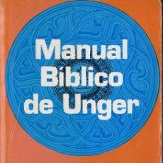 Libros de segunda mano: MANUAL BÍBLICO DE UNGER (EDITORIAL PORTAVOZ, MICHIGAN, 1985) GUIA PARA EL ESTUDIO DE LAS ESCRITURAS. Lote 76703991