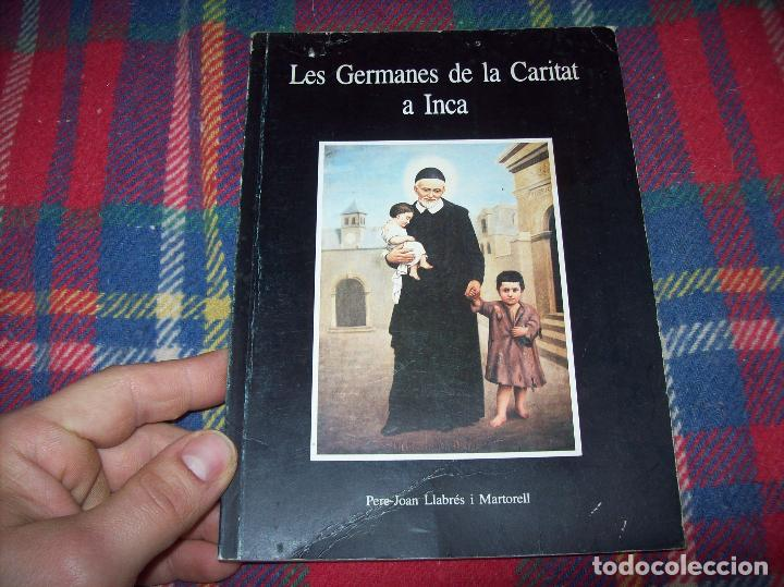 Libros de segunda mano: LES GERMANES DE LA CARITAT A INCA . PERE JOAN LLABRÉS . 1993 . EXCEL·LENT EXEMPLAR. MALLORCA - Foto 2 - 76922787