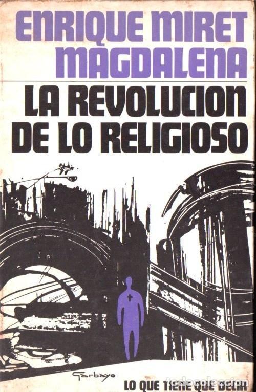 E. MIRET MAGDALENA : LA REVOLUCIÓN DE LO RELIGIOSO (PAULINAS, 1976) CUBIERTA DE GARBAYO (Libros de Segunda Mano - Religión)