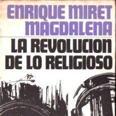 Libros de segunda mano: E. MIRET MAGDALENA : LA REVOLUCIÓN DE LO RELIGIOSO (PAULINAS, 1976) CUBIERTA DE GARBAYO. Lote 76942705
