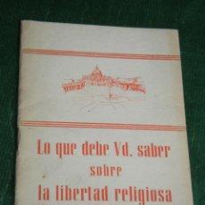Libros de segunda mano: LO QUE VD. DEBE SABER SOBRE LA LIBERTAD RELIGIOSA, F.PEIRO S.J. 1964. Lote 77203325