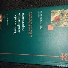 Libros de segunda mano: DANDO VIDA, SEMBRANDO ESPERANZA-TEMAS DE FORMACION DE PASTORAL DE LA SALUD-CON.EPISCOPAL ESPAÑOLA. Lote 77352161
