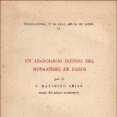 Libros de segunda mano: UN ABADOLOGIO INÉDITO DEL MONASTERIO DE SAMOS. P. MAXIMINO ARIAS. Lote 48741618