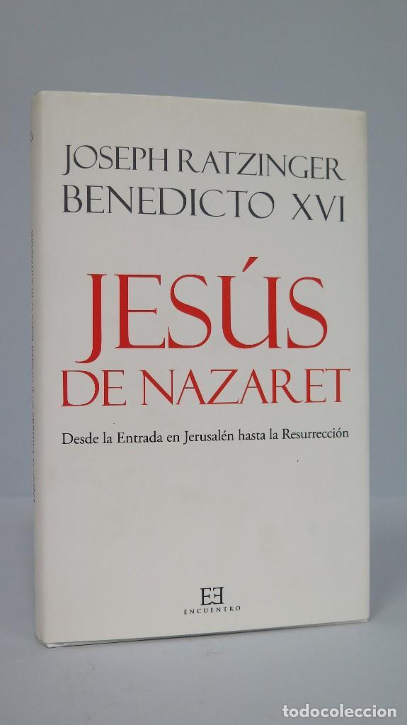 JESUS DE NAZARET. JOSEPH RATZINGER. BENEDICTO XVI (Libros de Segunda Mano - Religión)