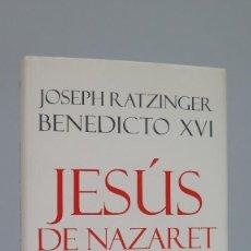 Libros de segunda mano: JESUS DE NAZARET. JOSEPH RATZINGER. BENEDICTO XVI. Lote 261625585
