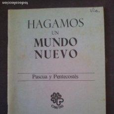 Libros de segunda mano: HAGAMOS UN MUNDO NUEVO-PASCUA Y PENTECOSTES-1979. Lote 77431293