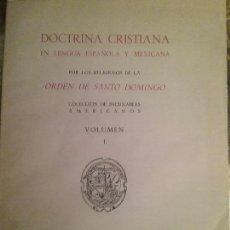 Libros de segunda mano: DOCTRINA CRISTIANA EN LENGUA ESPAÑOLA Y MEXICANA. POR RELIGIOSOS DE LA ORDEN DE SANTO DOMINGO. Lote 77445229