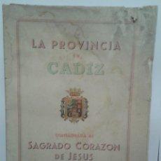 Libros de segunda mano: LA PROVINCIA DE CADIZ - CONSAGRADA AL SAGRADO CORAZÓN DE JESÚS AÑO 1942. Lote 77530201