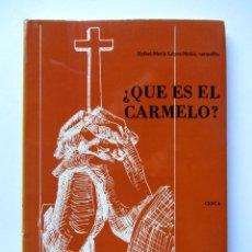 Libros de segunda mano: ¿QUÉ ES EL CARMELO? RAFAEL-MARIA LÓPEZ-MELÚS. Lote 77758150