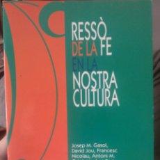 Libros de segunda mano: RESSÒ DE LA FE EN LA NOSTRA #CULTURA. Lote 77872349