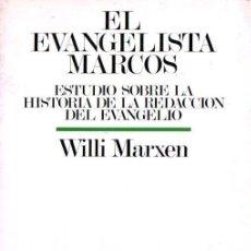 Libros de segunda mano: WILLY MARXEN : EL EVANGELISTA MARCOS (SÍGUEME, 1981) HISTORIA DE LA REDACCIÓN DEL EVANGELIO. Lote 77895661