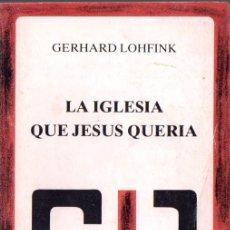 Libros de segunda mano: LOHFINK : LA IGLESIA QUE JESÚS QUERÍA (DESCLÉE, 1986) . Lote 77899245