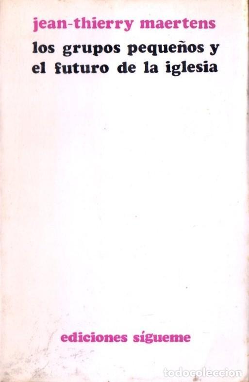 MAERTENS : LOS GRUPOS PEQUEÑOS Y EL FUTURO DE LA IGLESIA (SÍGUEME, 1973) (Libros de Segunda Mano - Religión)