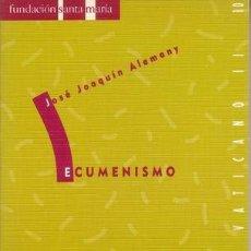 Libros de segunda mano: ALEMANY BRIZ, JOSÉ JOAQUÍN: ECUMENISMO. Lote 181082008