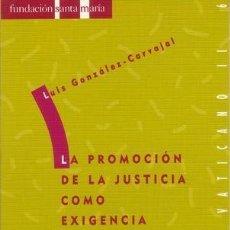 Libros de segunda mano: GONZÁLEZ-CARVAJAL SANTABÁRBARA, LUIS: LA PROMOCIÓN DE LA JUSTICIA COMO EXIGENCIA DE LA FE. Lote 181081895