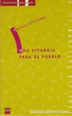 FLORISTÁN SAMANES, CASIANO: UNA LITURGIA PARA EL PUEBLO (Libros de Segunda Mano - Religión)