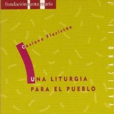Libros de segunda mano: FLORISTÁN SAMANES, CASIANO: UNA LITURGIA PARA EL PUEBLO. Lote 181081918
