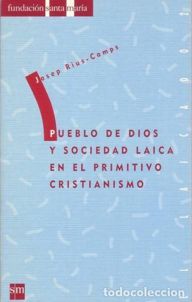 RIUS-CAMPS, JOSEP: PUEBLO DE DIOS Y SOCIEDAD LAICA EN EL PRIMITIVISMO CRISTIANISMO (Libros de Segunda Mano - Religión)