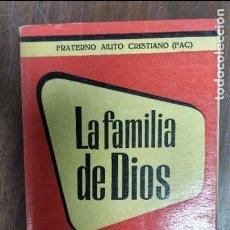 Libros de segunda mano: LA FAMILIA DE DIOS 1958 FRATERNO AIUTO CRISTIANO (FAC). Lote 78362549