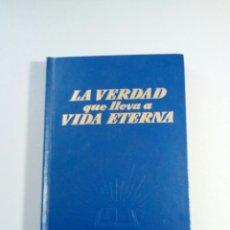 Libros de segunda mano: AÑO 1968. LA VERDAD QUE LLEVA A LA VIDA ETERNA.. Lote 79032950