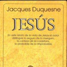 Libros de segunda mano: DUQUESNE : JESÚS (SEIX BARRAL, 1996) . Lote 79881109