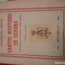 Libros de segunda mano: SANTOS MÁRTIRES DE GERONA (SAN FÉLIX, SAN NARCISO Y OTROS SANTOS) PLA CARGOL. Lote 80106141
