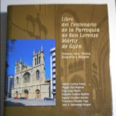 Libros de segunda mano: LIBRO DEL CENTENARIO DE LA PARROQUIA DE SAN LORENZO MARTIR DE GIJON. HISTORIA, ARTE, MUSICA, BIOGRAF. Lote 80346657