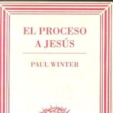 Libros de segunda mano: PAUL WINTER : EL PROCESO A JESÚS (MUCHNIK, 1995). Lote 80584646