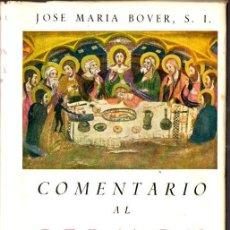 Libros de segunda mano: BOVER : COMENTARIOS AL SERMÓN DE LA CENA (BIBLIOTECA AUTORES CRISTIANOS, 1955). Lote 106111728