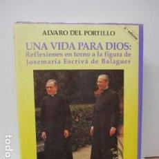 Libros de segunda mano: ÁLVARO DEL PORTILLO. UNA VIDA PARA DIOS. MADRID. 1992. . Lote 80900411