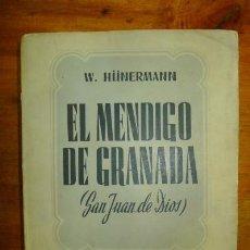 Libros de segunda mano: HÜNERMANN, WILHELM. EL MENDIGO DE GRANADA : SEMBLANZA DE SAN JUAN DE DIOS. Lote 81070348