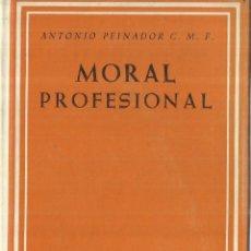 Libros de segunda mano: MORAL PROFESIONAL. ANTONIO PEINADOR. BIBLIOTECA DE AUTORES CRISTIANOS. MADRID. 1962. Lote 98724376