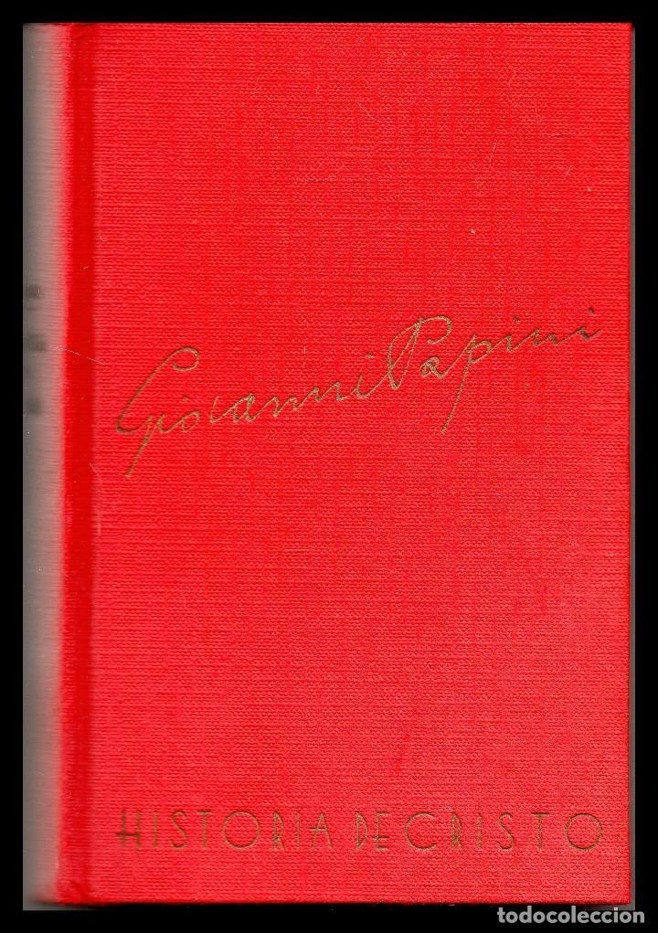 XX GIOVANNI PAPINI, HISTORIA DE CRISTO. (Libros de Segunda Mano - Religión)