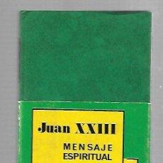 Libros de segunda mano: JUAN XXIII. MENSAJE ESPIRITUAL. JESUS MARIA BERMEJO. 1969. AUTORES CRISTIANOS. Lote 81988184