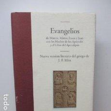 Libros de segunda mano: EVANGELIOS. NUEVA VERSIÓN LITERARIA DEL GRIEGO DE J.F. MIRA (EDHASA, 2006) MUY BUEN ESTADO . Lote 82143292