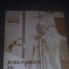 Libros de segunda mano: JUAN PABLO II EN ESPAÑA TEXTO COMPLETO DE TODOS LOS DISCURSOS CUADERNO YA REF. 119. Lote 82313584