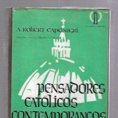 Libros de segunda mano: PENSADORES CATOLICOS CONTEMPORANEOS. ANTOLOGIA. TOMO I. 1964. EDICIONES GRIJALBO. Lote 82687112