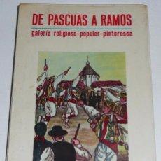 Libros de segunda mano: DE PASCUAS A RAMOS, GALERÍA RELIGIOSO POPULAR PINTORESCA - JOSÉ MARÍA IRIBARREN (1970). Lote 40549257