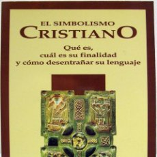 Libros de segunda mano: JOHN BALDOCK - EL SIMBOLISMO CRISTIANO. EDAF, 1992.. Lote 82851128