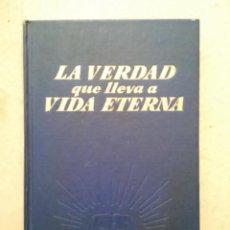 Libros de segunda mano: LIBRO - LA VERDAD QUE LLEVA A LA VIDA ETERNA - 1968 - RELIGION - TESTIGOS DE JEHOVA. Lote 161423202